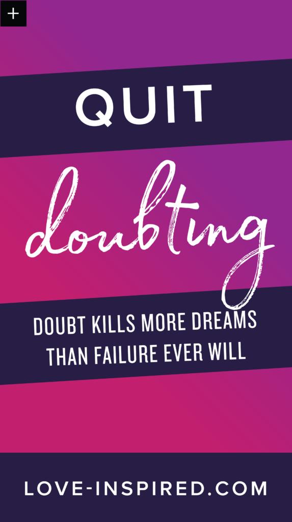 Quit Doubting