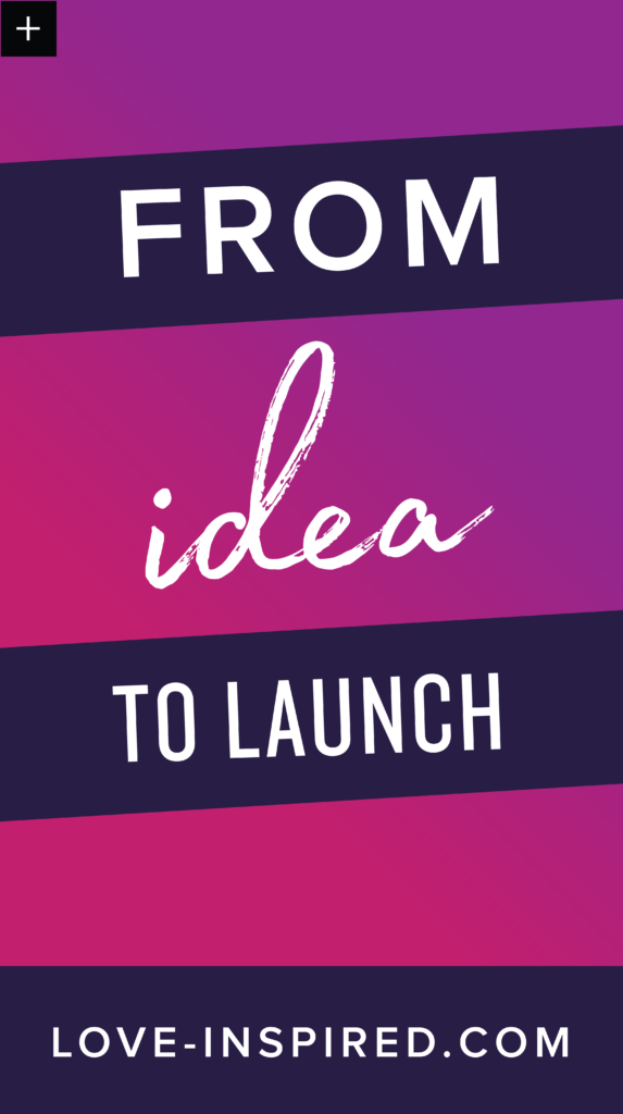 from idea to launch