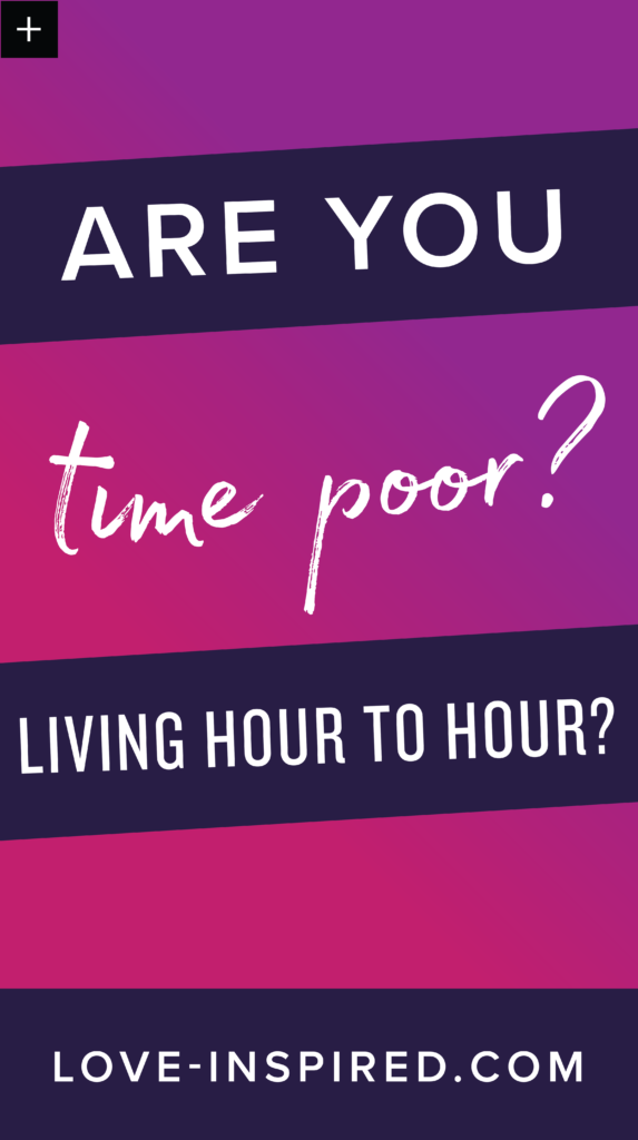 Are You Time Poor?