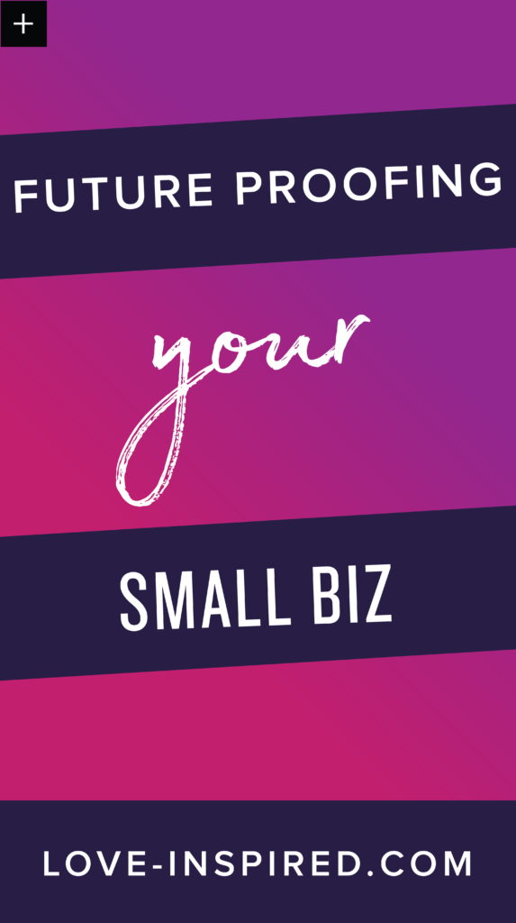 future-proofing your {small} business