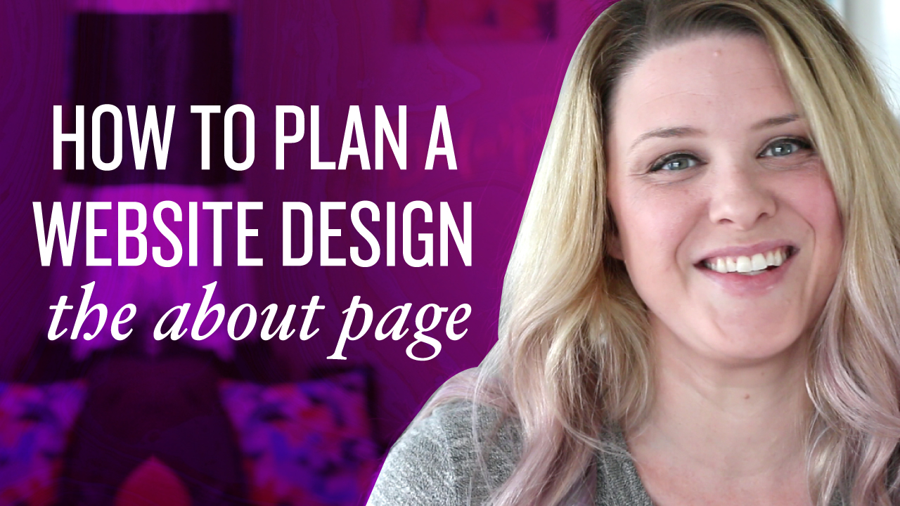 How to Plan Your Website Design: 3 Steps to Creating an About Page that Converts / Part 3