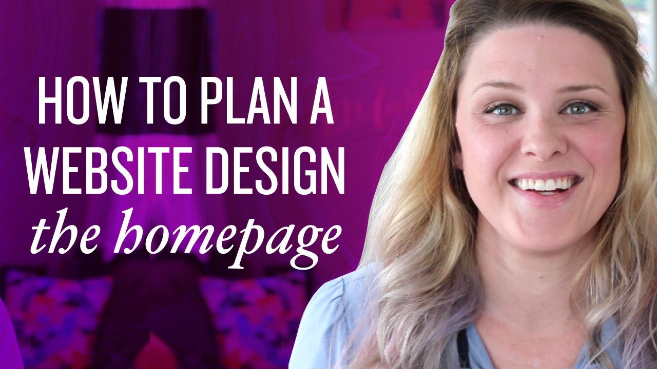How to Plan Your Website Design: 3 Steps to an Awesome Homepage & Content tips / Part 2