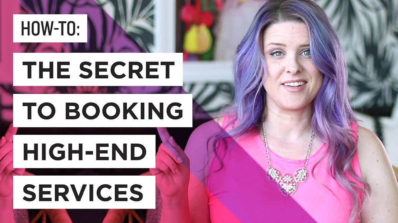 3 Secrets to Booking High End Services